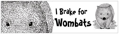 Bumper sticker I brake for wombats